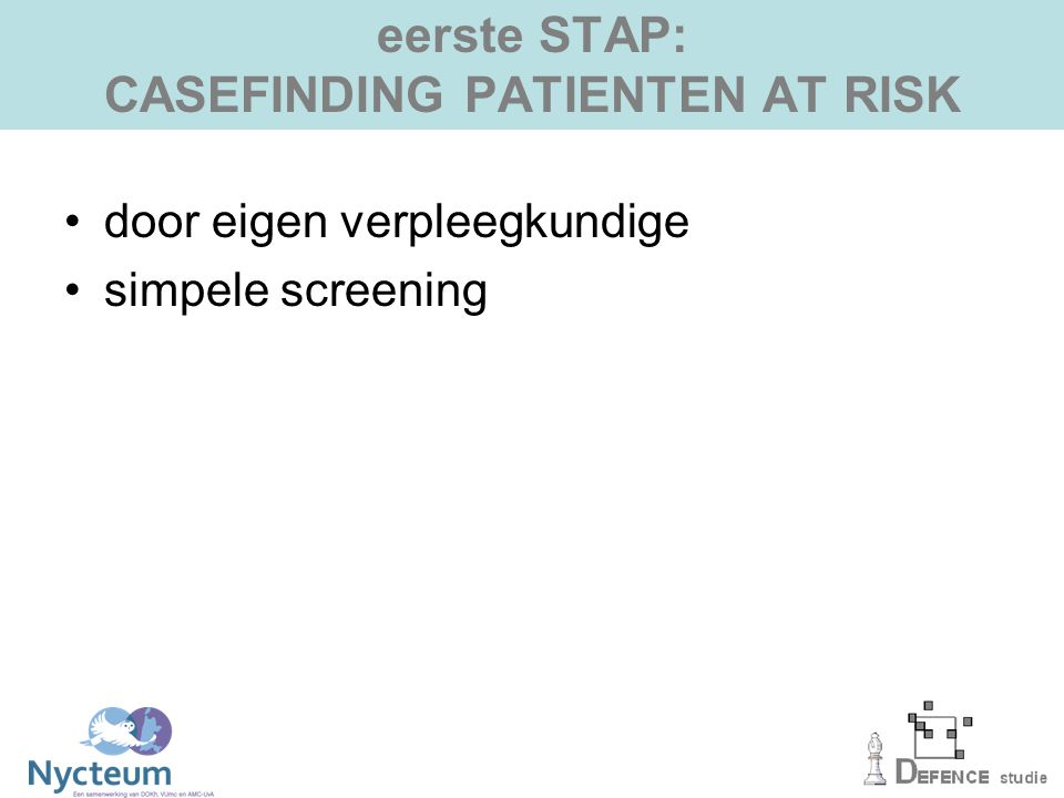 eerste STAP: CASEFINDING PATIENTEN AT RISK