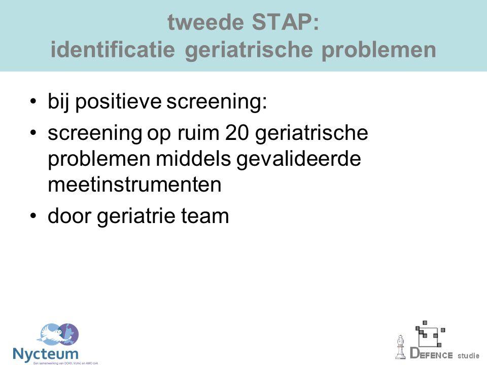 tweede STAP: identificatie geriatrische problemen