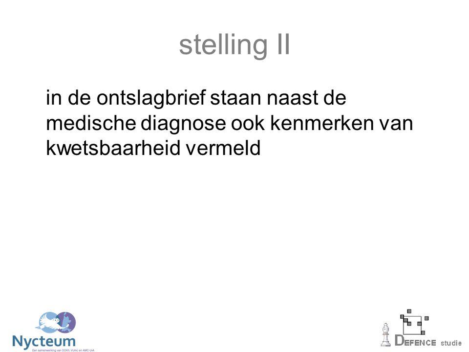 stelling II in de ontslagbrief staan naast de medische diagnose ook kenmerken van kwetsbaarheid vermeld.