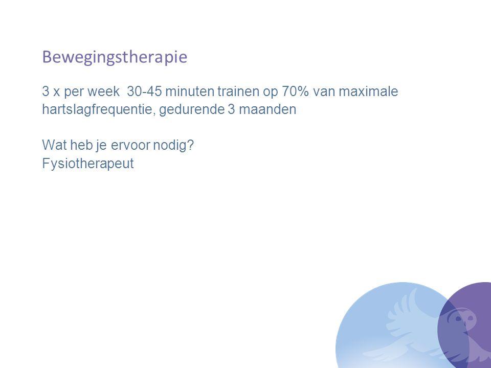 Bewegingstherapie 3 x per week 30-45 minuten trainen op 70% van maximale. hartslagfrequentie, gedurende 3 maanden.