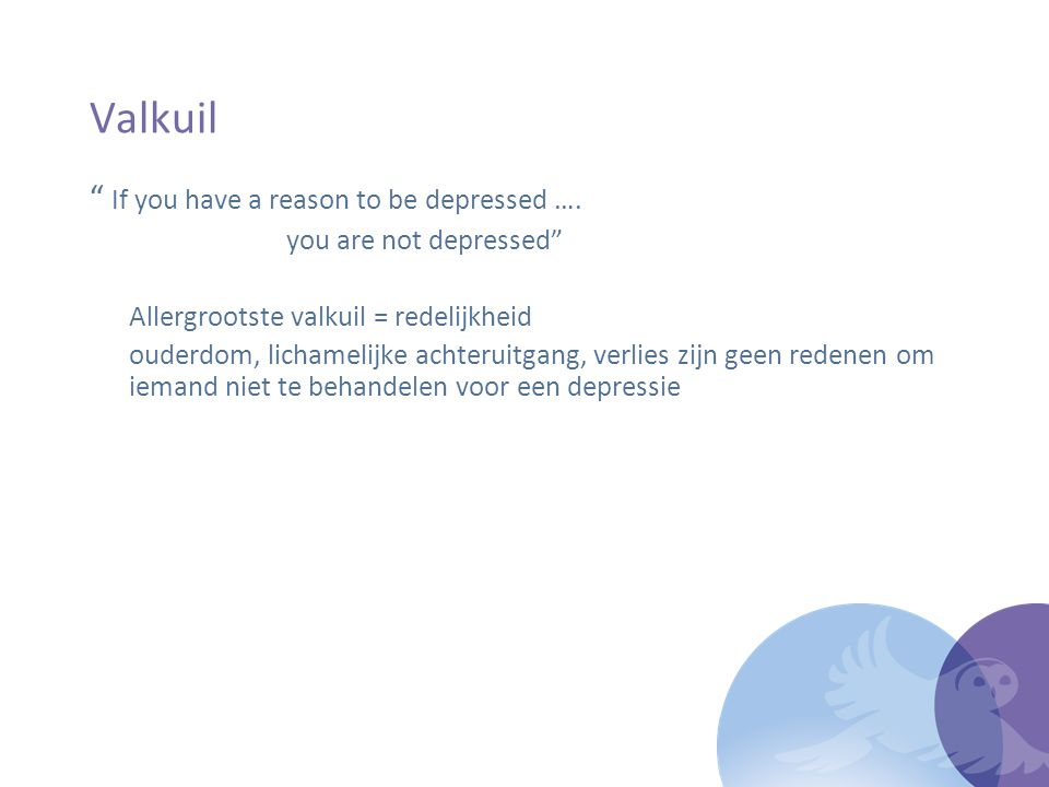 Valkuil If you have a reason to be depressed ….