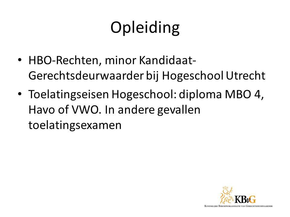 Opleiding HBO-Rechten, minor Kandidaat-Gerechtsdeurwaarder bij Hogeschool Utrecht.
