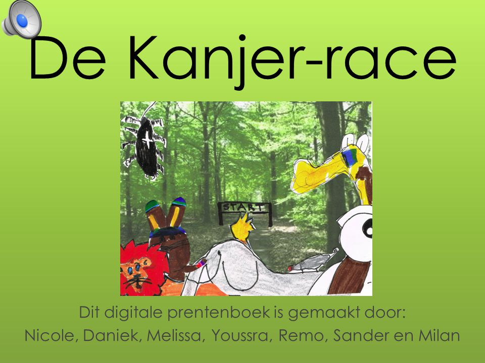 De Kanjer-race Dit digitale prentenboek is gemaakt door: