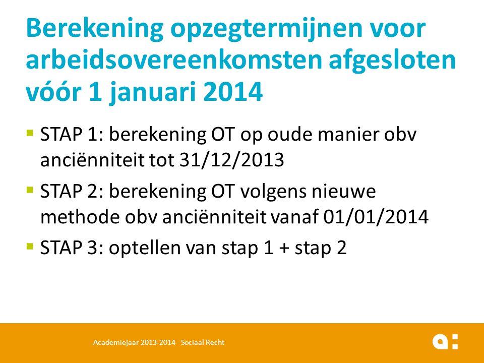 Berekening opzegtermijnen voor arbeidsovereenkomsten afgesloten vóór 1 januari 2014