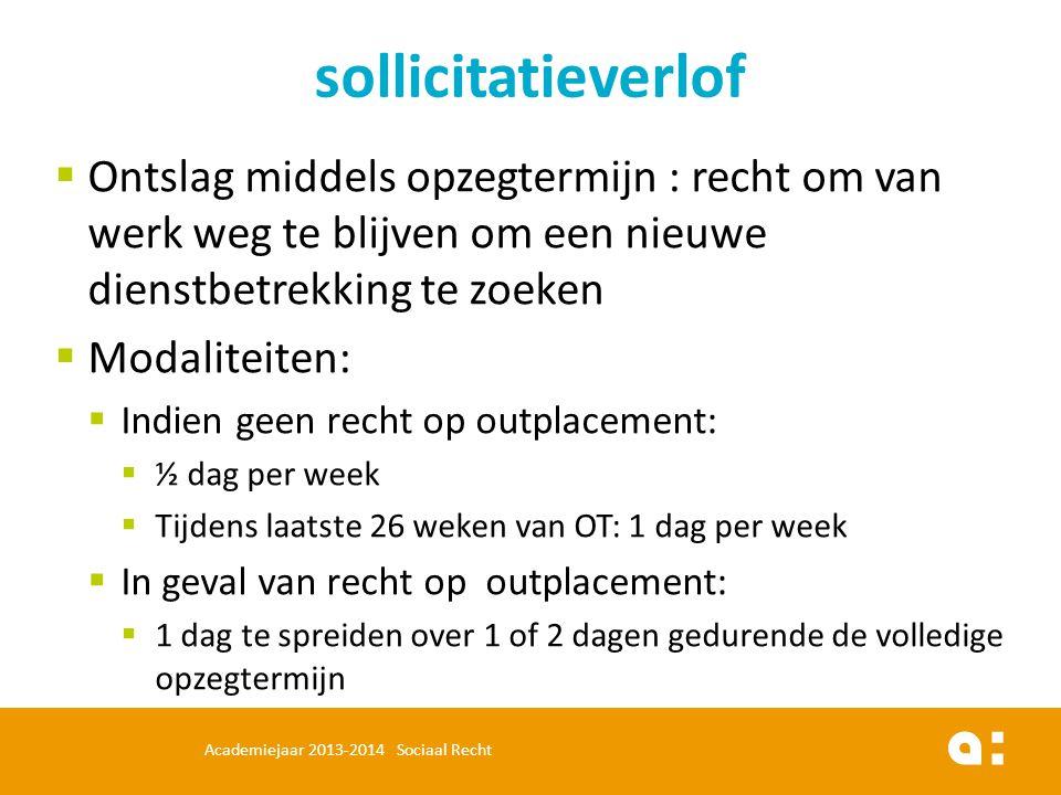 sollicitatieverlof Ontslag middels opzegtermijn : recht om van werk weg te blijven om een nieuwe dienstbetrekking te zoeken.