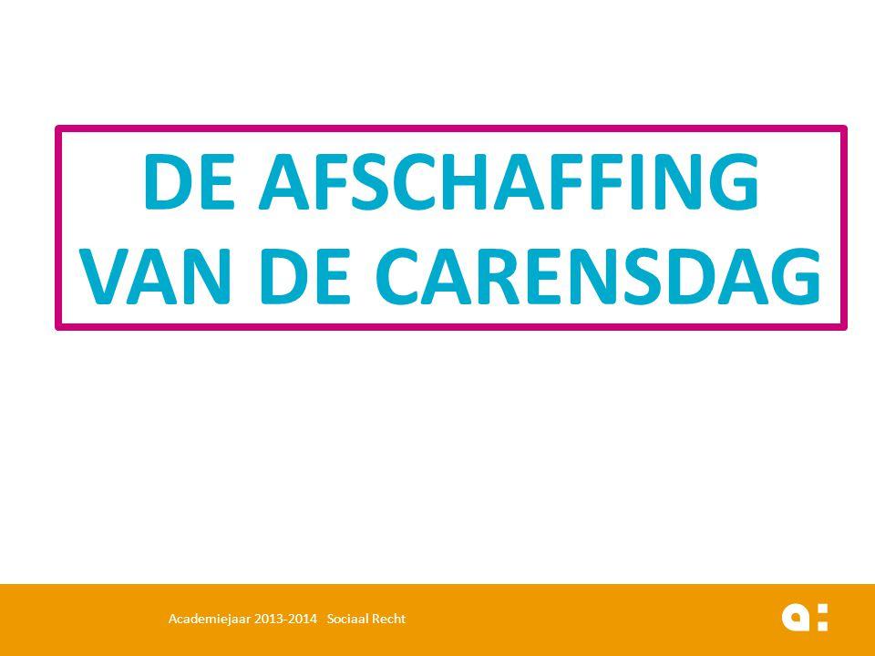 DE AFSCHAFFING VAN DE CARENSDAG