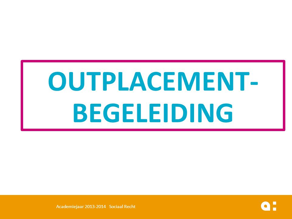 OUTPLACEMENT-BEGELEIDING