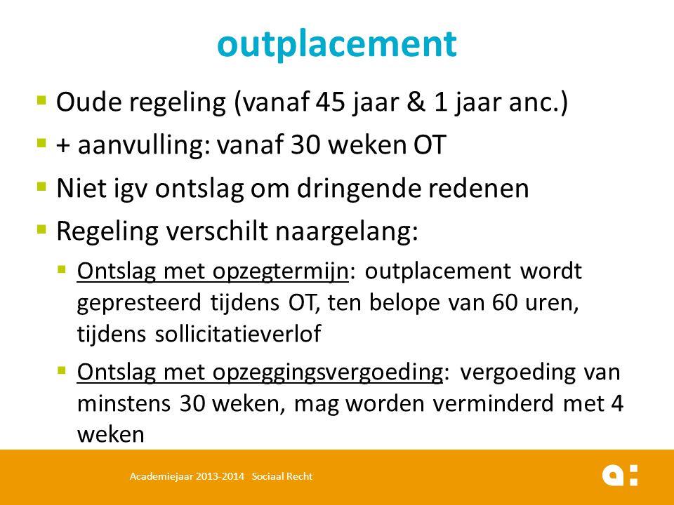 outplacement Oude regeling (vanaf 45 jaar & 1 jaar anc.)