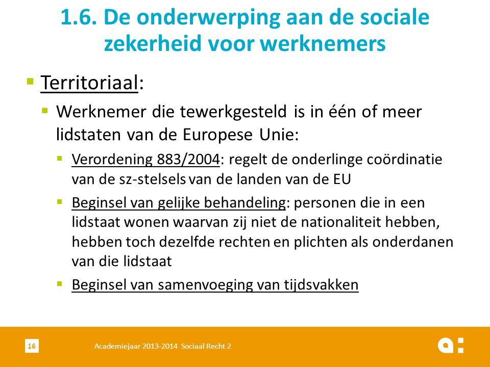 1.6. De onderwerping aan de sociale zekerheid voor werknemers