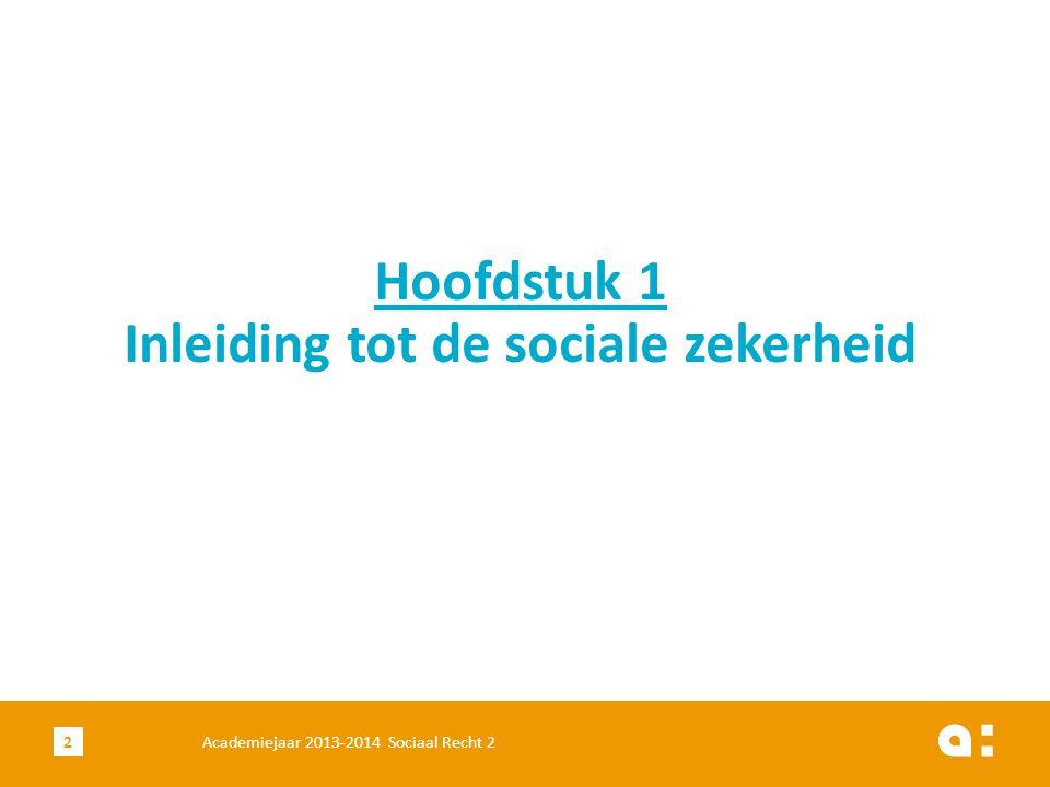 Hoofdstuk 1 Inleiding tot de sociale zekerheid