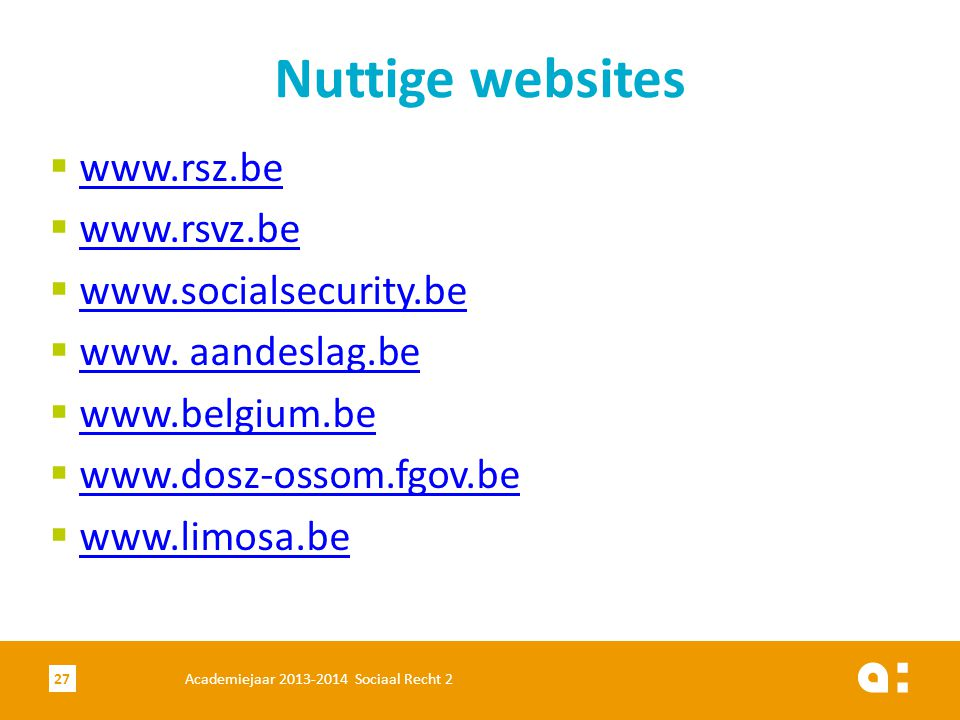 Nuttige websites www.rsz.be www.rsvz.be www.socialsecurity.be