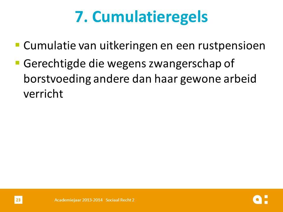 7. Cumulatieregels Cumulatie van uitkeringen en een rustpensioen