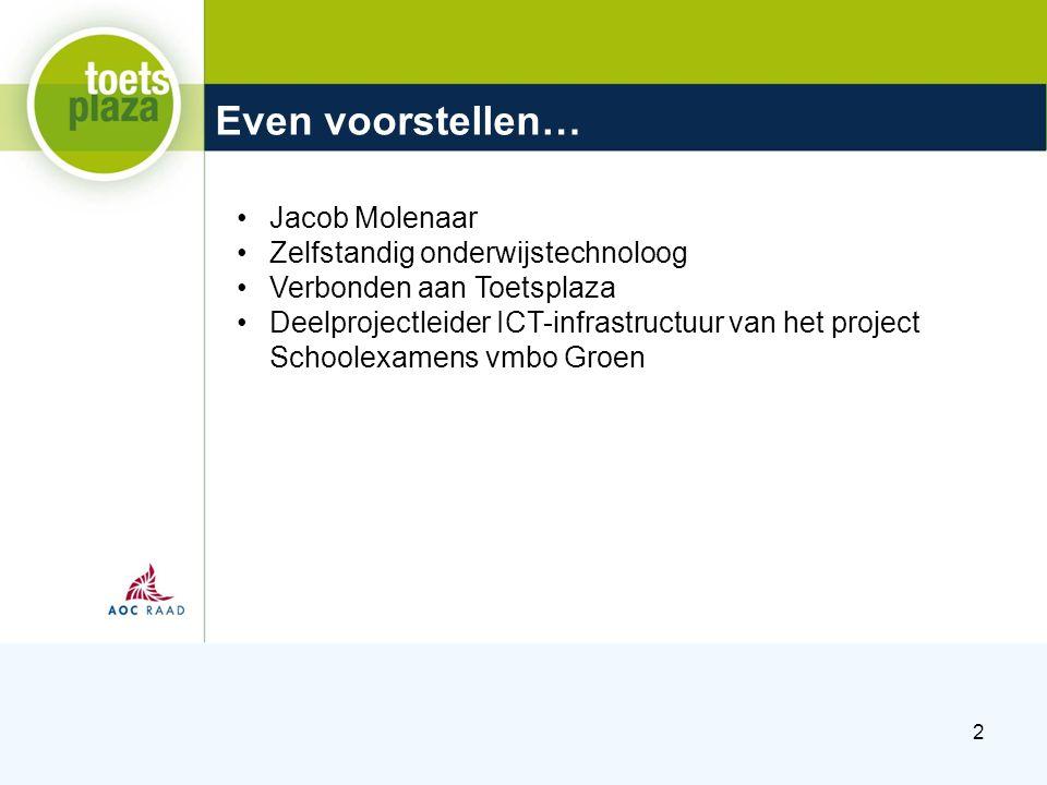 Even voorstellen… Jacob Molenaar Zelfstandig onderwijstechnoloog