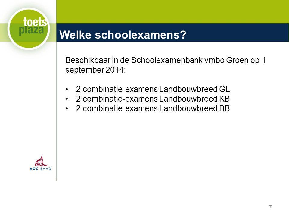 Welke schoolexamens Beschikbaar in de Schoolexamenbank vmbo Groen op 1 september 2014: 2 combinatie-examens Landbouwbreed GL.