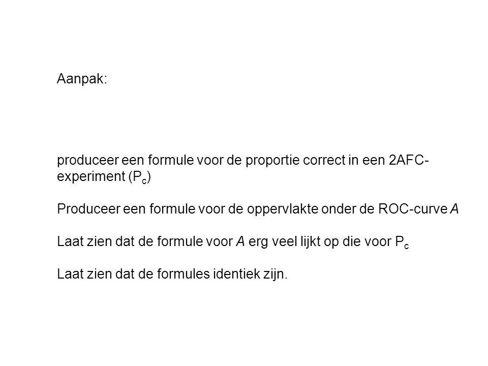 Aanpak: produceer een formule voor de proportie correct in een 2AFC-experiment (Pc) Produceer een formule voor de oppervlakte onder de ROC-curve A.