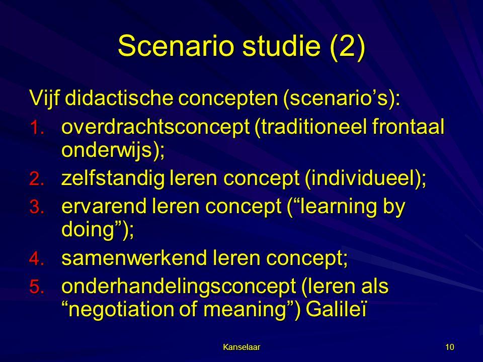 Scenario studie (2) Vijf didactische concepten (scenario's):