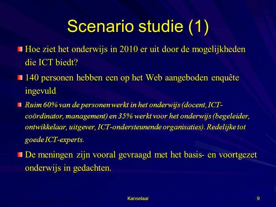 Scenario studie (1) Hoe ziet het onderwijs in 2010 er uit door de mogelijkheden die ICT biedt
