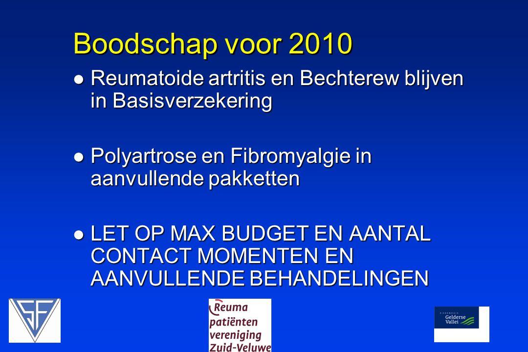 Boodschap voor 2010 Reumatoide artritis en Bechterew blijven in Basisverzekering. Polyartrose en Fibromyalgie in aanvullende pakketten.