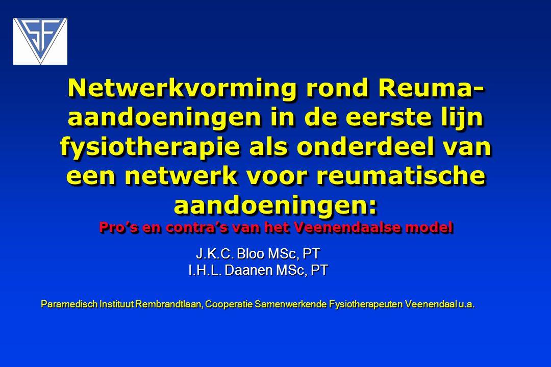 Netwerkvorming rond Reuma-aandoeningen in de eerste lijn fysiotherapie als onderdeel van een netwerk voor reumatische aandoeningen: Pro's en contra's van het Veenendaalse model