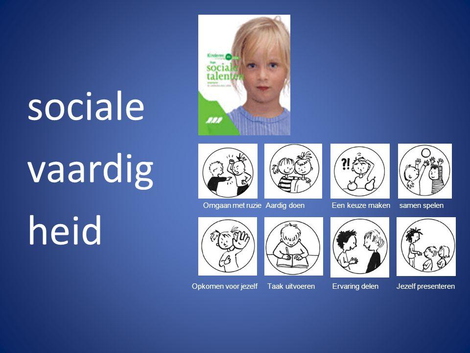 sociale vaardig. heid. Omgaan met ruzie Aardig doen Een keuze maken samen spelen.