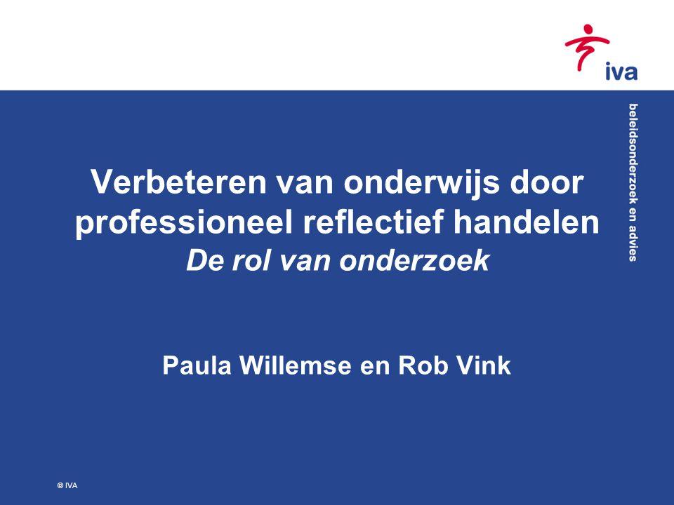 Verbeteren van onderwijs door professioneel reflectief handelen De rol van onderzoek Paula Willemse en Rob Vink
