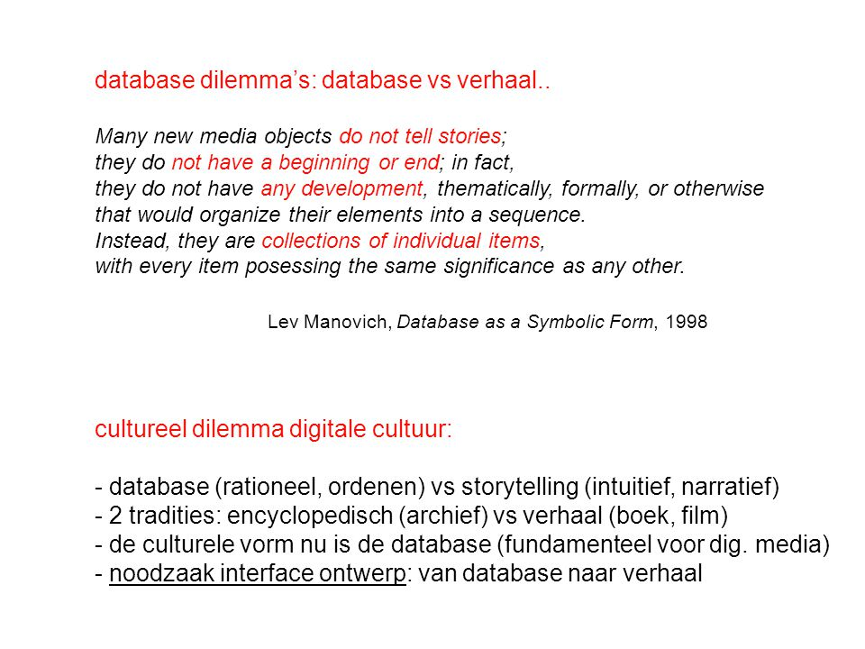database dilemma's: database vs verhaal..