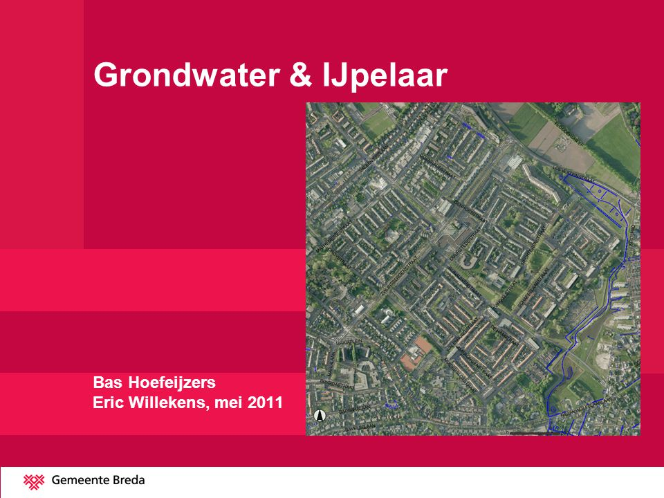 Grondwater & IJpelaar Bas Hoefeijzers Eric Willekens, mei 2011