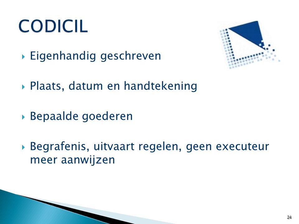 CODICIL Eigenhandig geschreven Plaats, datum en handtekening
