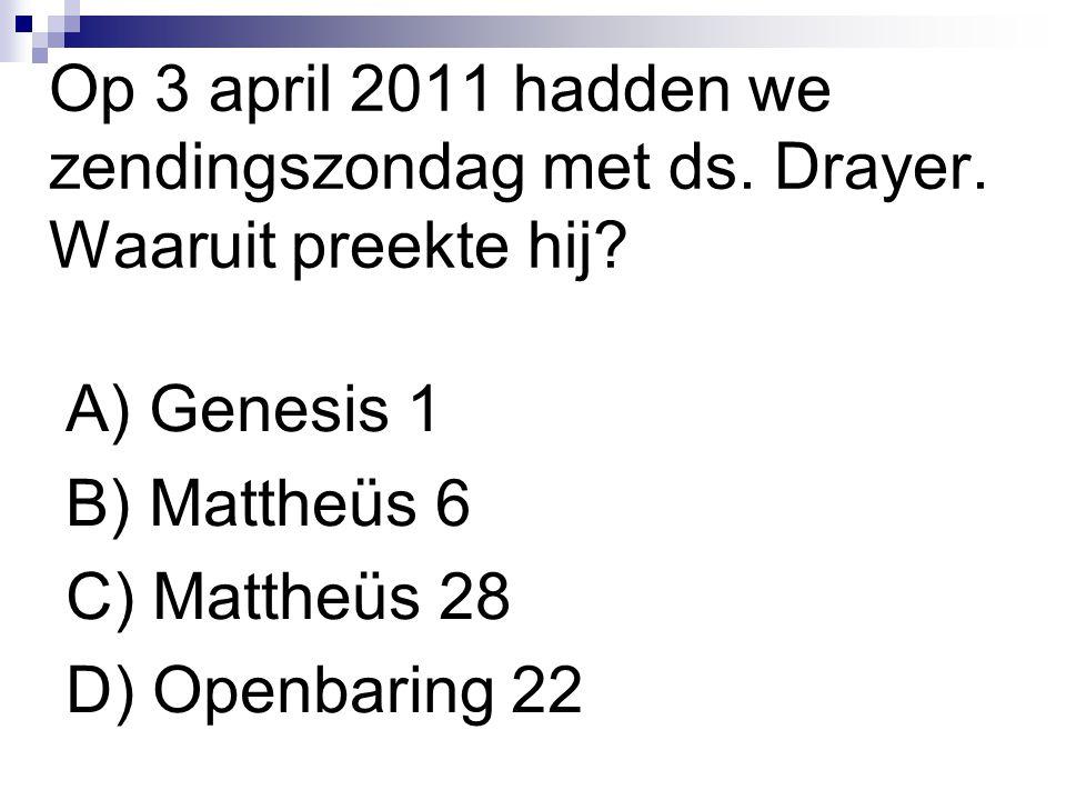Op 3 april 2011 hadden we zendingszondag met ds. Drayer
