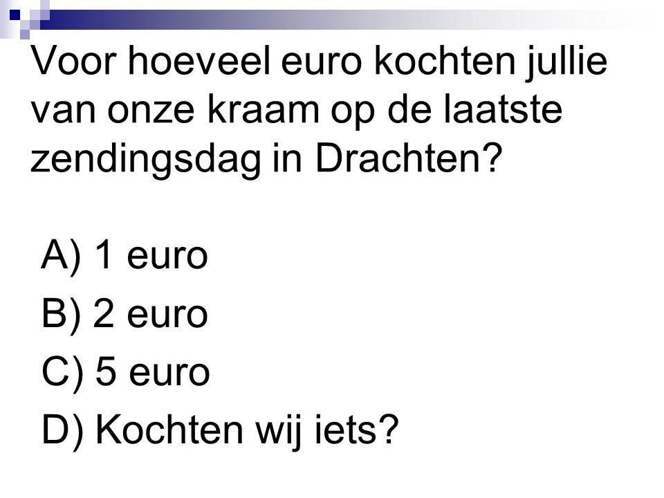 Voor hoeveel euro kochten jullie van onze kraam op de laatste zendingsdag in Drachten