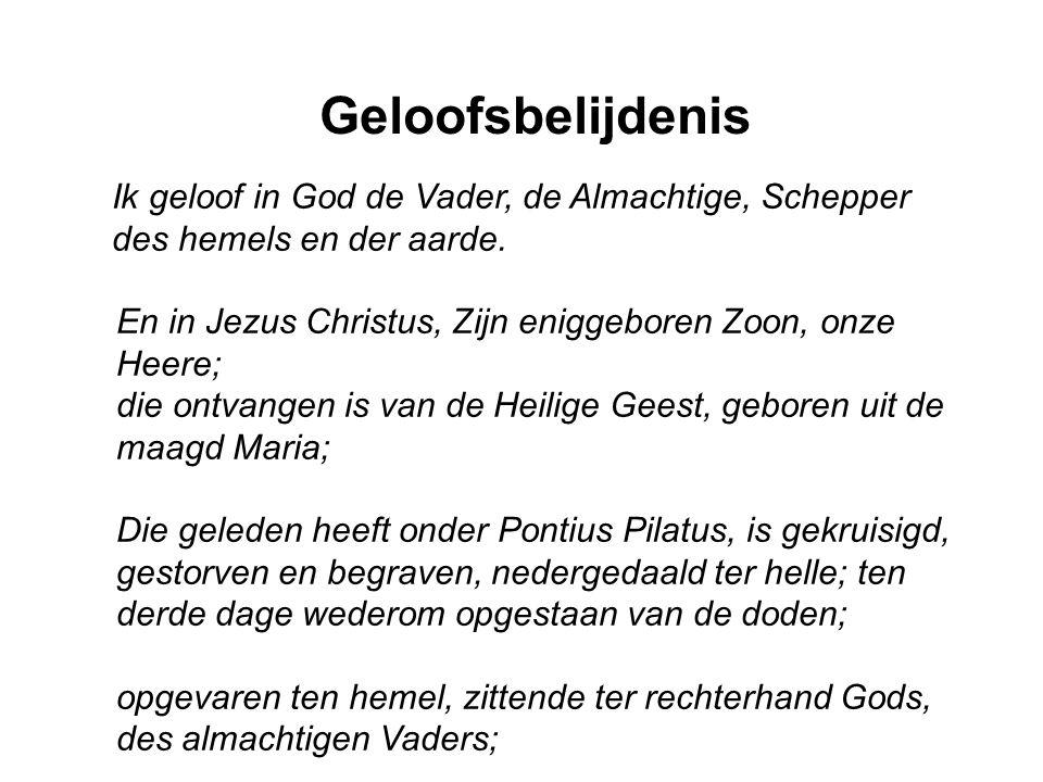 Geloofsbelijdenis Ik geloof in God de Vader, de Almachtige, Schepper