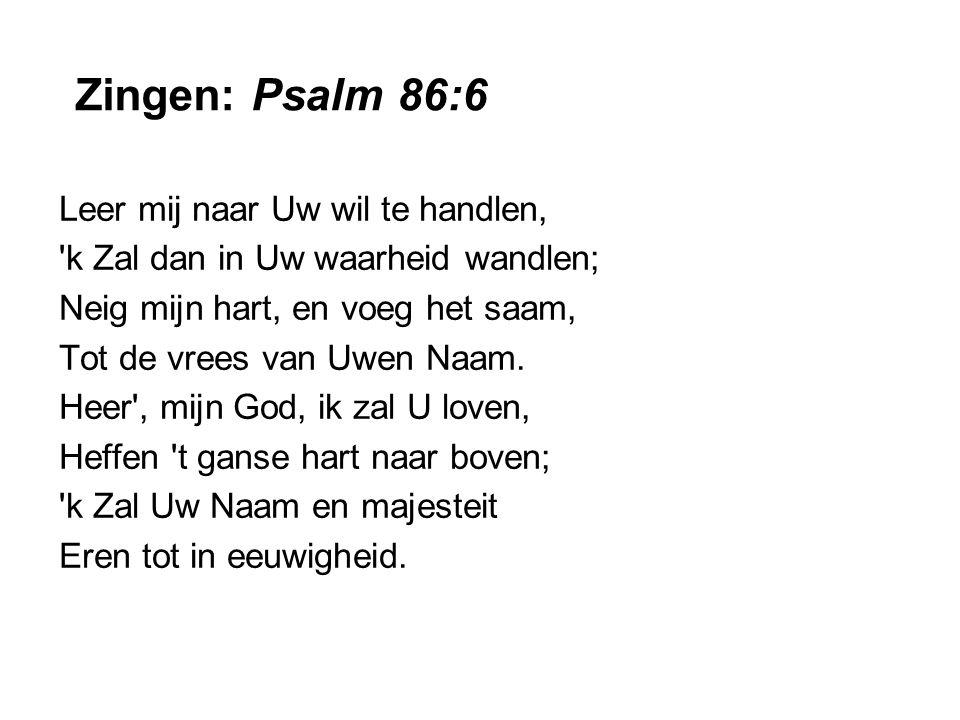 Zingen: Psalm 86:6 Leer mij naar Uw wil te handlen,