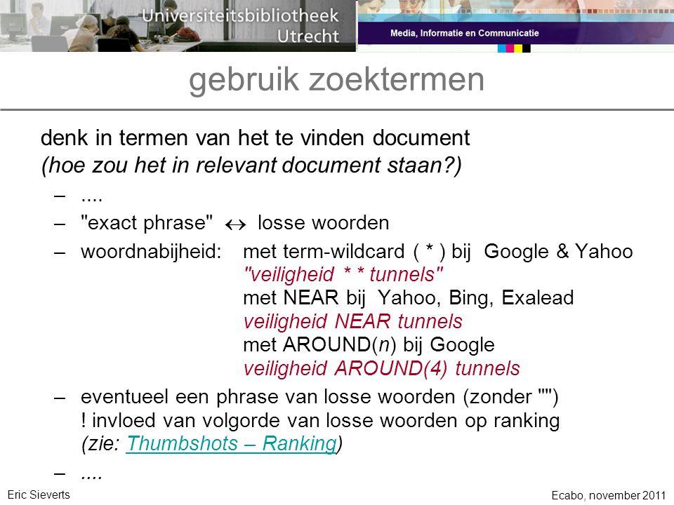 gebruik zoektermen denk in termen van het te vinden document