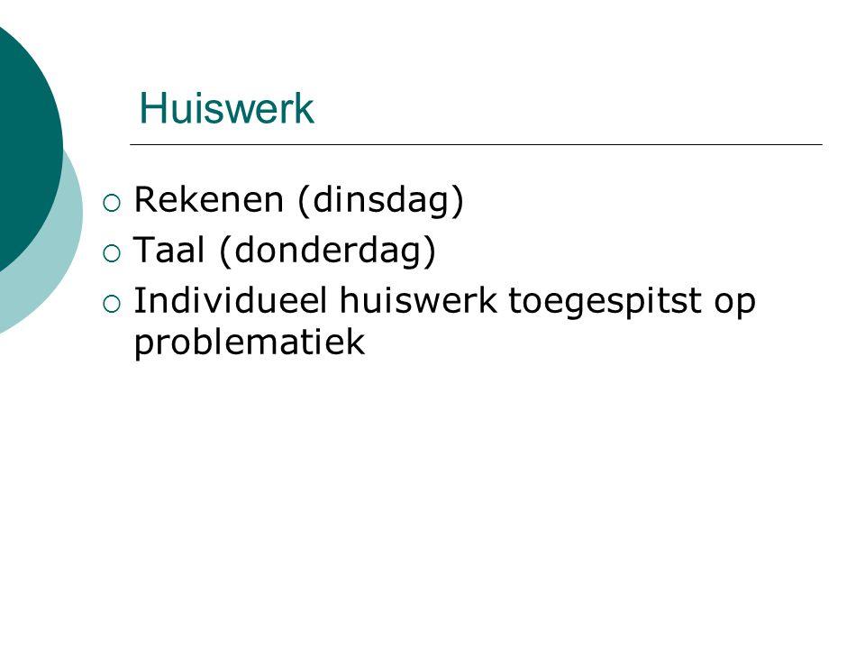 Huiswerk Rekenen (dinsdag) Taal (donderdag)