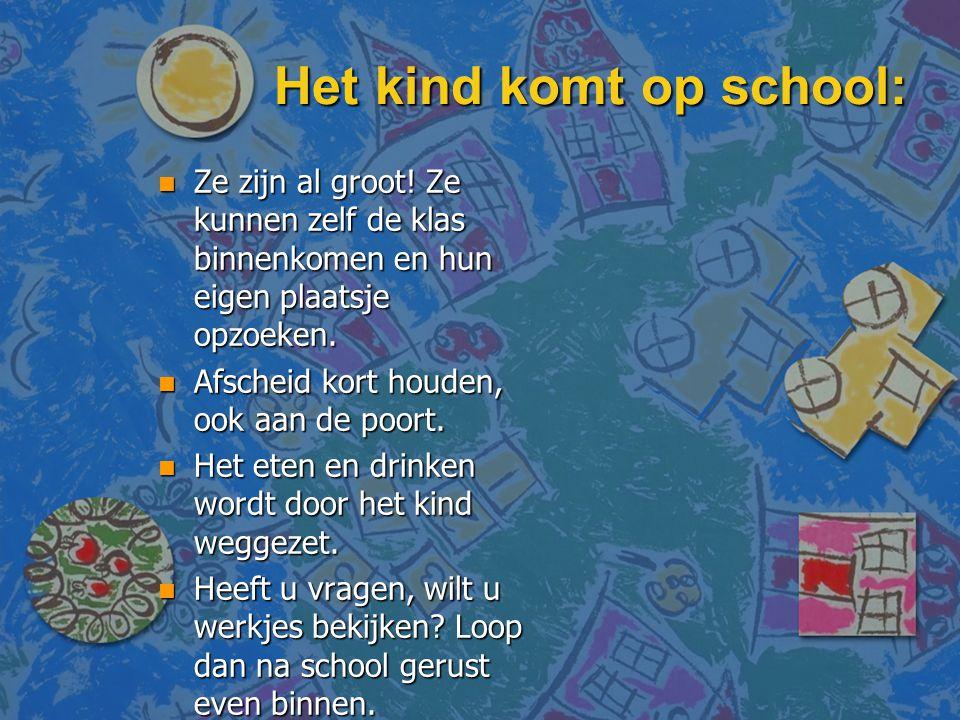 Het kind komt op school: