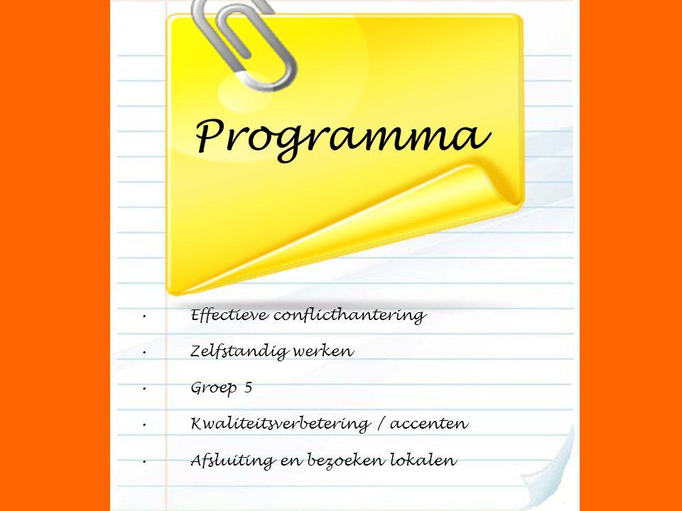 Programma Effectieve conflicthantering Zelfstandig werken Groep 5