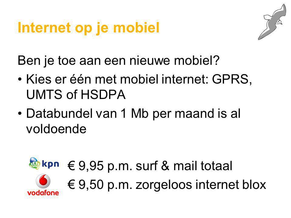 Internet op je mobiel Ben je toe aan een nieuwe mobiel