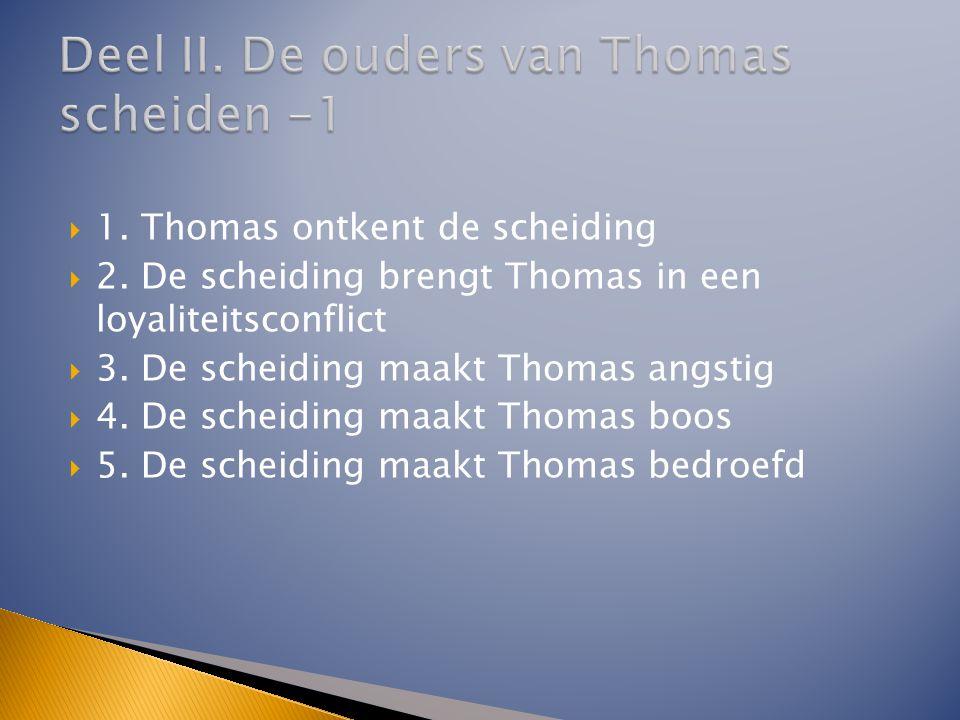Deel II. De ouders van Thomas scheiden -1