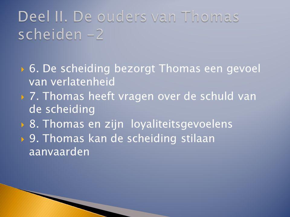 Deel II. De ouders van Thomas scheiden -2