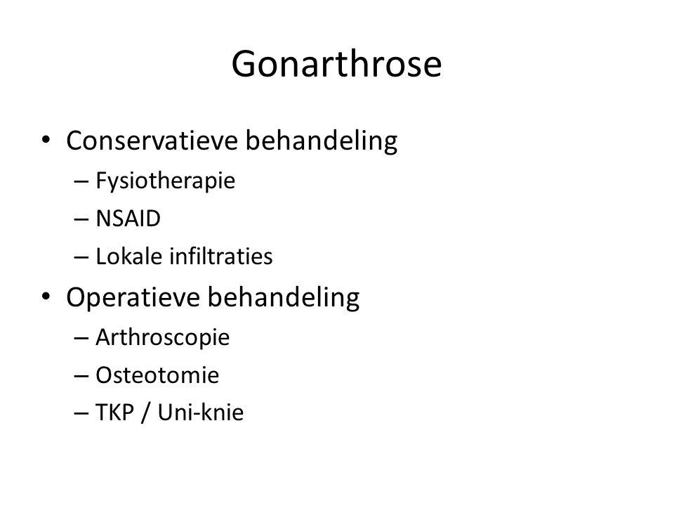 Gonarthrose Conservatieve behandeling Operatieve behandeling
