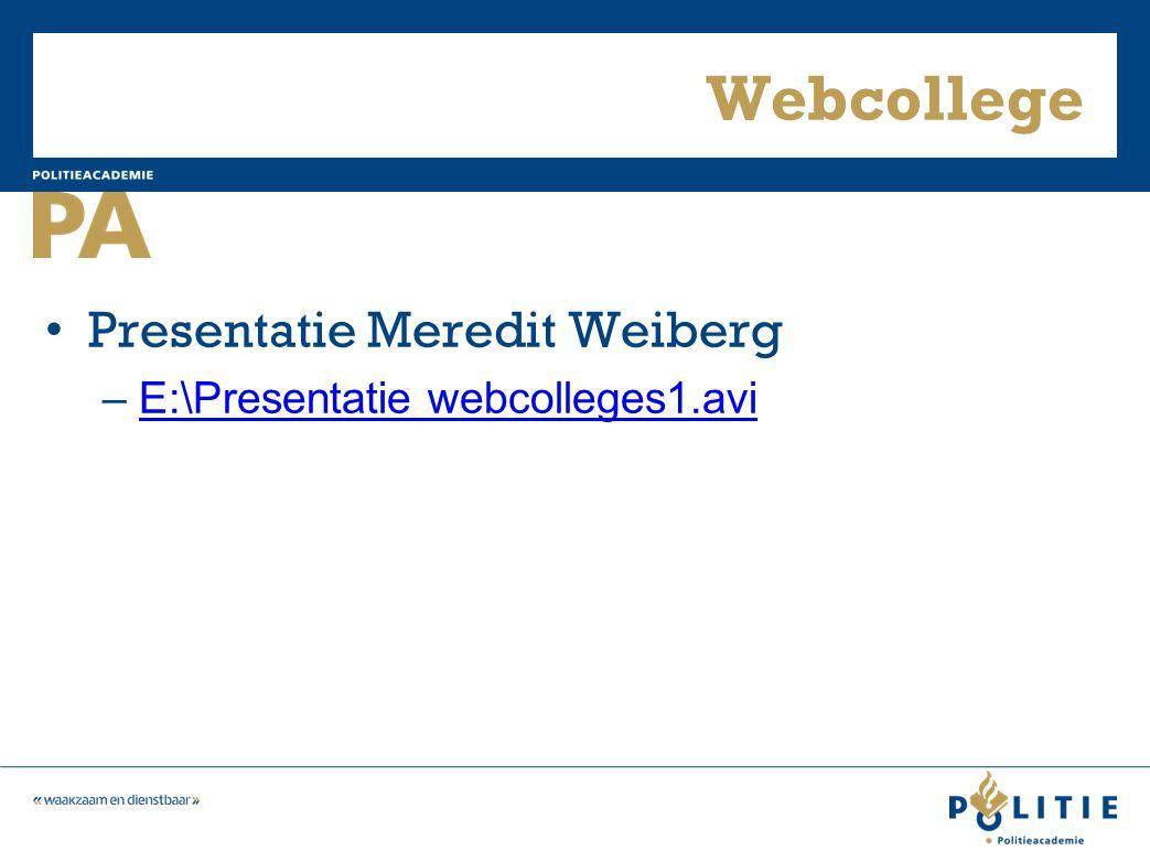 Webcollege Presentatie Meredit Weiberg E:\Presentatie webcolleges1.avi