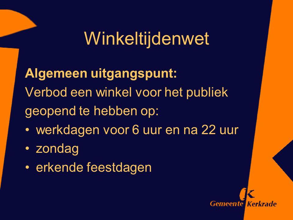 Winkeltijdenwet Algemeen uitgangspunt: