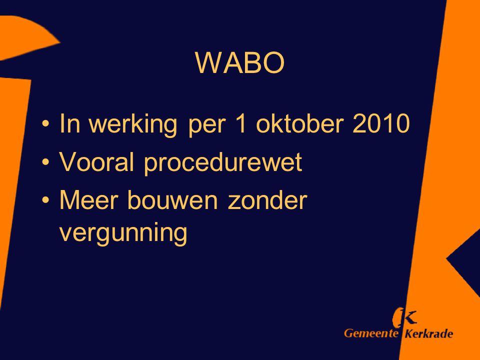 WABO In werking per 1 oktober 2010 Vooral procedurewet