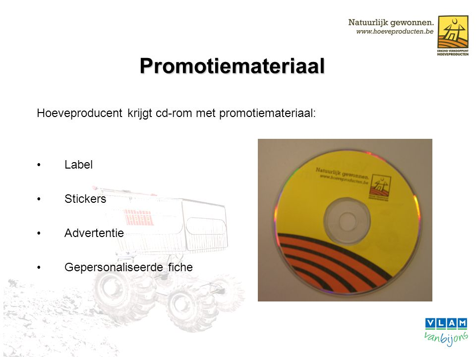 Promotiemateriaal Hoeveproducent krijgt cd-rom met promotiemateriaal: