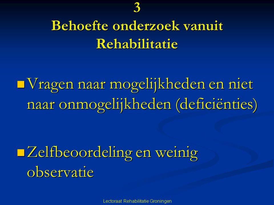 3 Behoefte onderzoek vanuit Rehabilitatie
