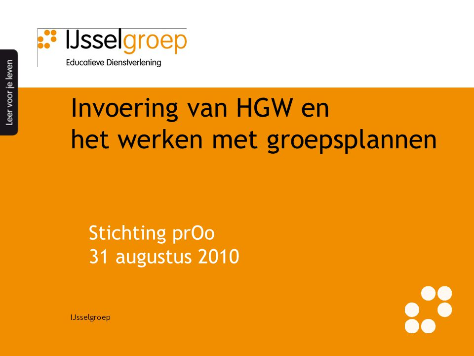 Invoering van HGW en het werken met groepsplannen