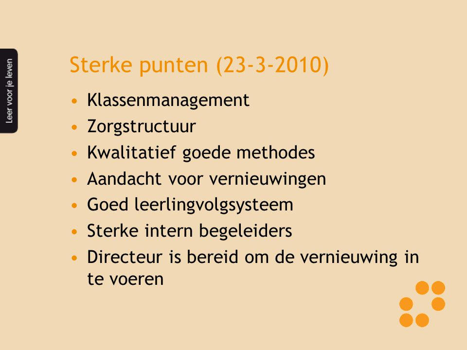 Sterke punten (23-3-2010) Klassenmanagement Zorgstructuur