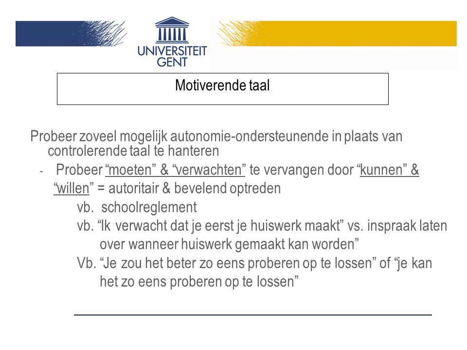 willen = autoritair & bevelend optreden vb. schoolreglement