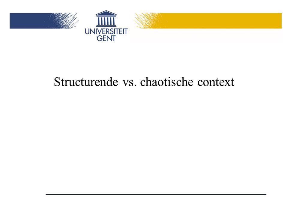 Structurende vs. chaotische context