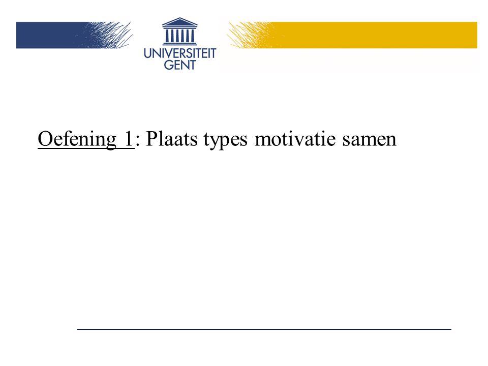 Oefening 1: Plaats types motivatie samen